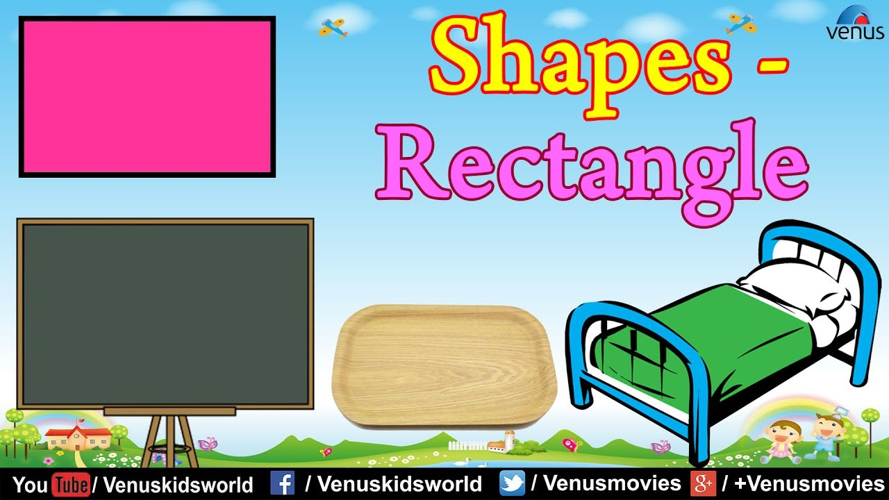 World Of Shapes ~ Rectangle | Shape Learning Videos For ...