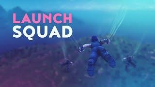LAUNCH SQUAD (Fortnite Battle Royale)