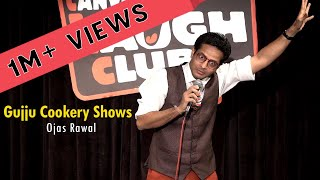 Gujju Cookery Shows | Gujarati Stand-Up Comedy by Ojas Rawal