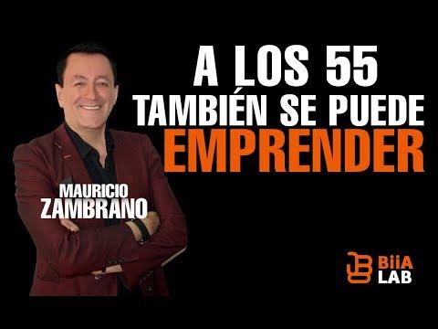 Mauricio Zambrano - A Los 55 También Se Puede Emprender