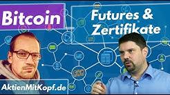 Bitcoin Futures & Zertifikate erklärt