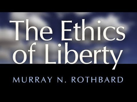 The Ethics Of Liberty   Introduction, Part 1/2