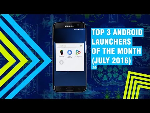Top 3 Android Launchers Of The Month ( July 2016 )