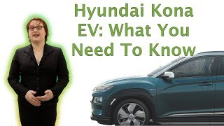 2018 Hyundai Kona EV: What You Need To Know