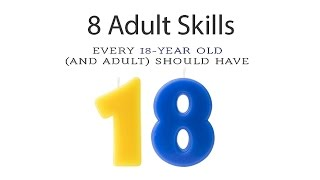 8 Adult Skills Every 18-Year Old (And Adult) Should Have