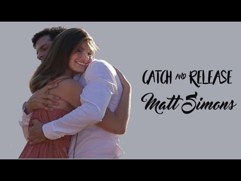 Matt Simons Catch & Release Tradução Luíza e Eric Trilha Sonora Pega Pega