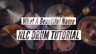 Hillsong - What a Beautiful Name (Drum Tutorial)