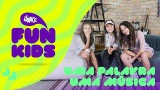 Baixar FunKids | TAG: Uma Palavra Uma Música ft. Rafa Gomes | FitDance Teen