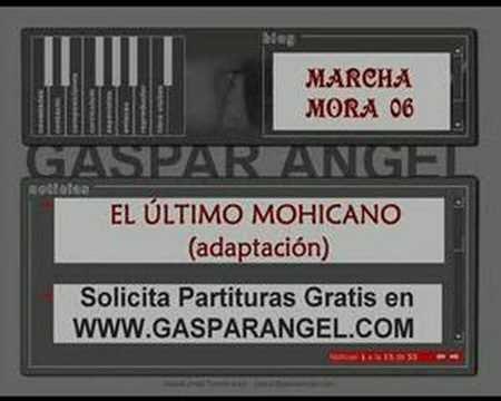 Marcha Mora 06. EL ÚLTIMO MOHICANO (Adaptación).