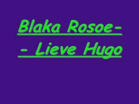 Lieve Hugo Blaka Rosoe