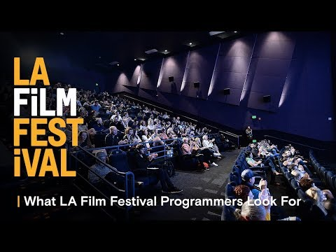 What LA Film Festival Programmers Look For