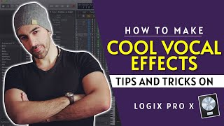 How To Make Cool Vocal Effects | Logic Pro X Tips and Tricks