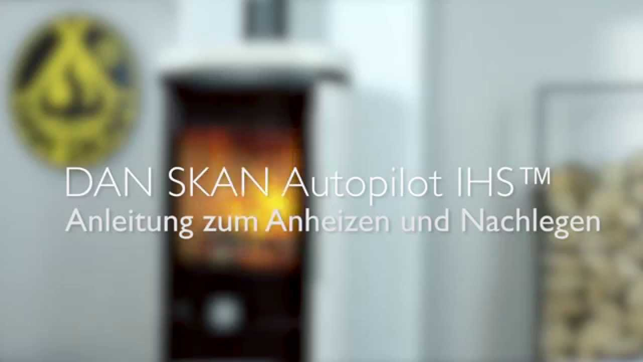 dan skan autopilot ihs das richtige anheizen und. Black Bedroom Furniture Sets. Home Design Ideas