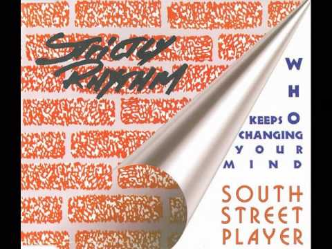 South Street Player - (Who?) Keeps Changing Your Mind (The Night Mix)