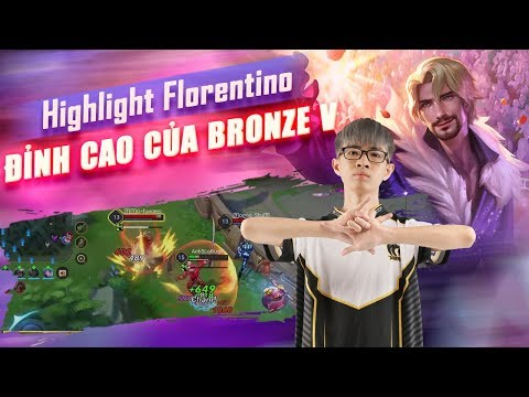 Top Những Pha Highlight Florentino Đỉnh Cao Trong Tay BronzeV