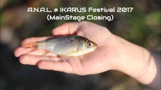 A.N.A.L. @ IKARUS Festival 2017 (MainStage Closing)
