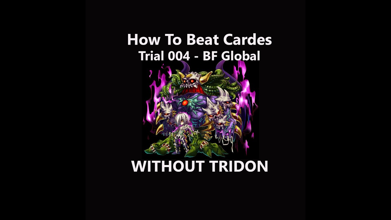 How to beat cardes trial 004 bf global no tridon tactic youtube