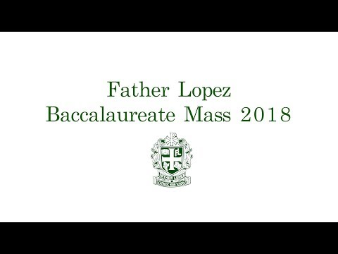 Father Lopez Catholic High School Class of 2018  Baccalaureate Mass