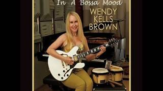 Wendy Kells Brown - And I Love Him
