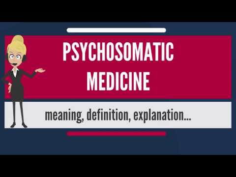 What is PSYCHOSOMATIC MEDICINE? What does PSYCHOSOMATIC MEDICINE mean?