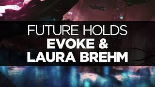 [LYRICS] Evoke & Laura Brehm - Future Holds