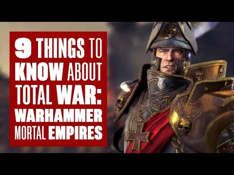 9 things to know about Total War: Warhammer Mortal Empires