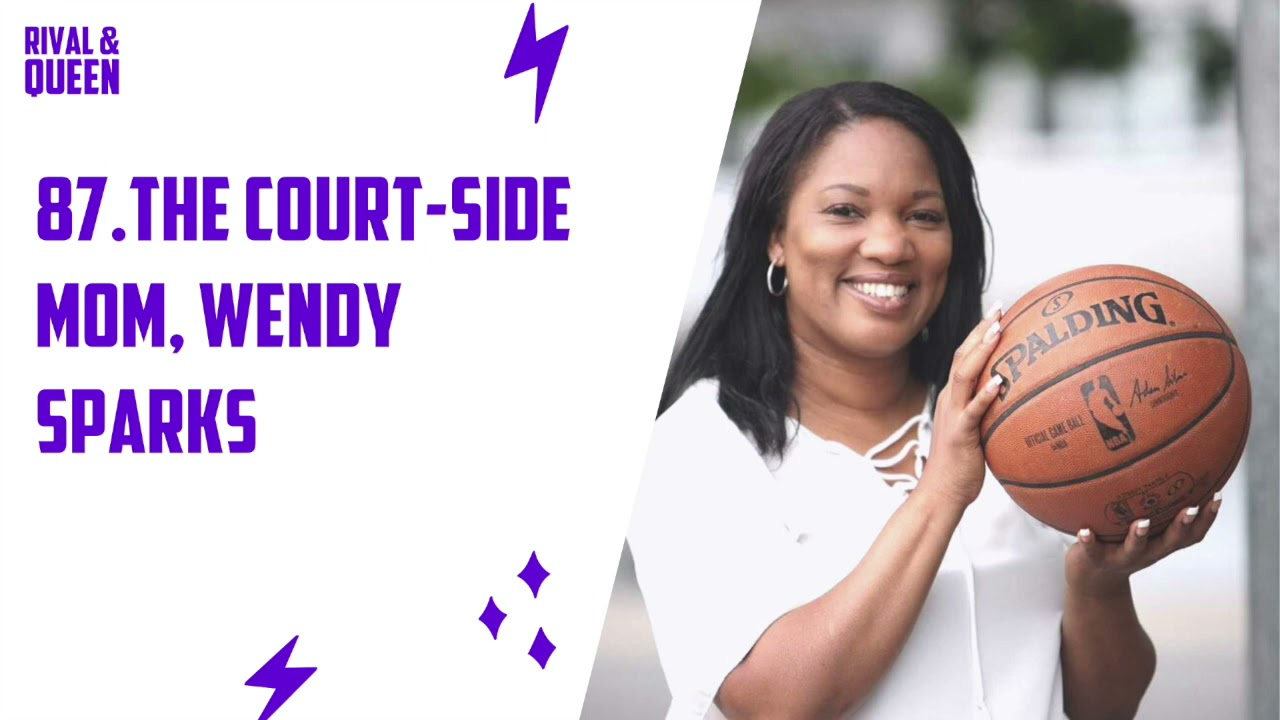 87. The Court-Side Mom, Wendy Sparks