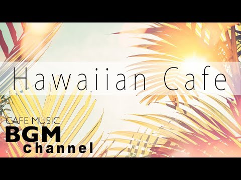 Hawaiian Cafe Music  Relaxing Guitar Music For Work, Study  Background Hawaiian Music