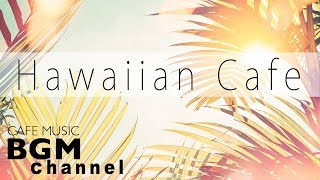 Hawaiian Cafe Music - Relaxing Guitar Music For Work, Study - Background Hawaiian Music