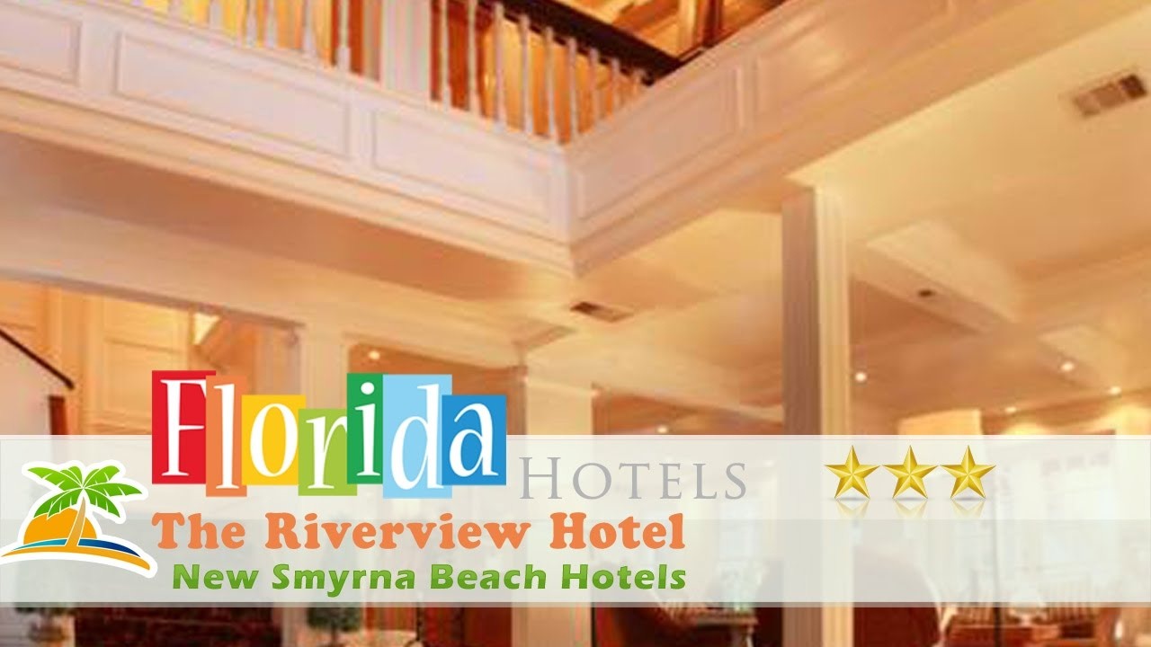 The Riverview Hotel - New Smyrna Beach Hotels, Florida