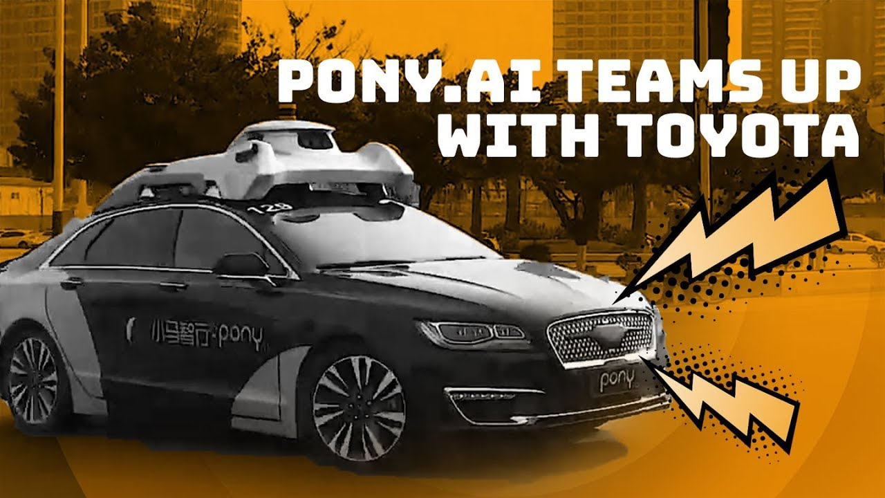 AI Tech In China: Driverless Startup Pony ai Builds Self-Driving Cars with  Toyota