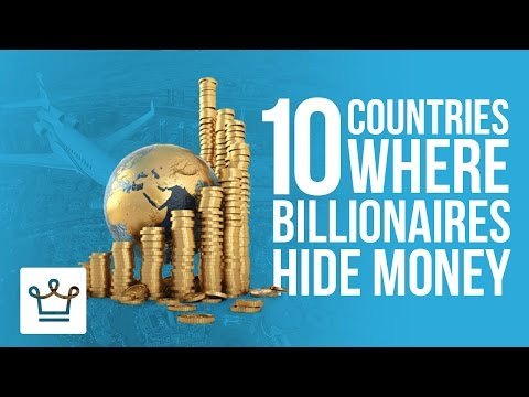 10 Countries Where Billionaires Hide Their Money