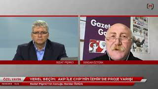Yerel Seçim: CHP ile AKP'nin İzmir'de proje yarışı Konuk: Serdar Öztürk