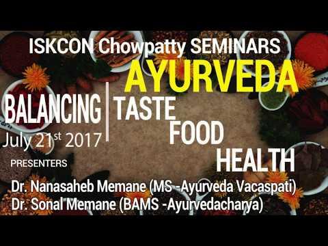 HOLISTIC HEALTH THROUGH AYURVEDA - BALANCING FOOD, TASTE & HEALTH