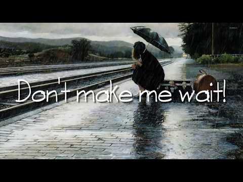 Nightcore - Don't Make Me Wait