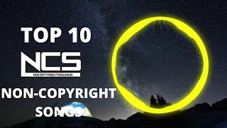 Top 10 NoCopyRightSounds [NCS]||Top 10 Popular Background Music Used By YOUTUBER !||BACKGROUND SONGS
