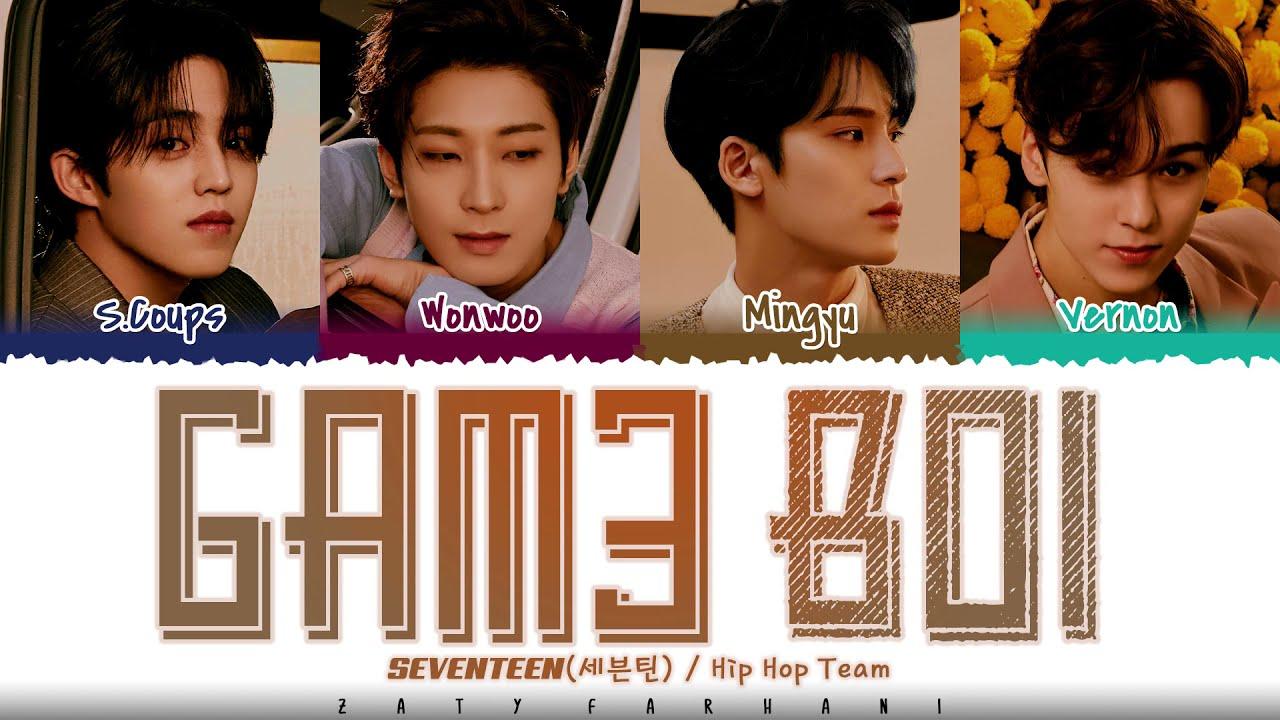 SEVENTEEN 'HIP HOP TEAM' – 'GAM3 BOI' Lyrics [Color Coded_Han_Rom_Eng]