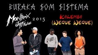 Buraka Som Sistema *2015 Montreux* Kalemba (Wegue Wegue)