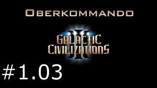 Galactic Civilizations 3 #1.03 - Oberkommando (Let