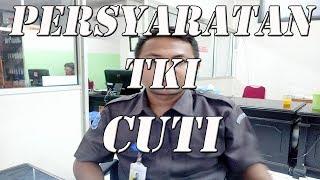 Download PERSYARATAN DAN PROSES TKI CUTI (LIBUR KE INDONESIA) Mp3 and Videos