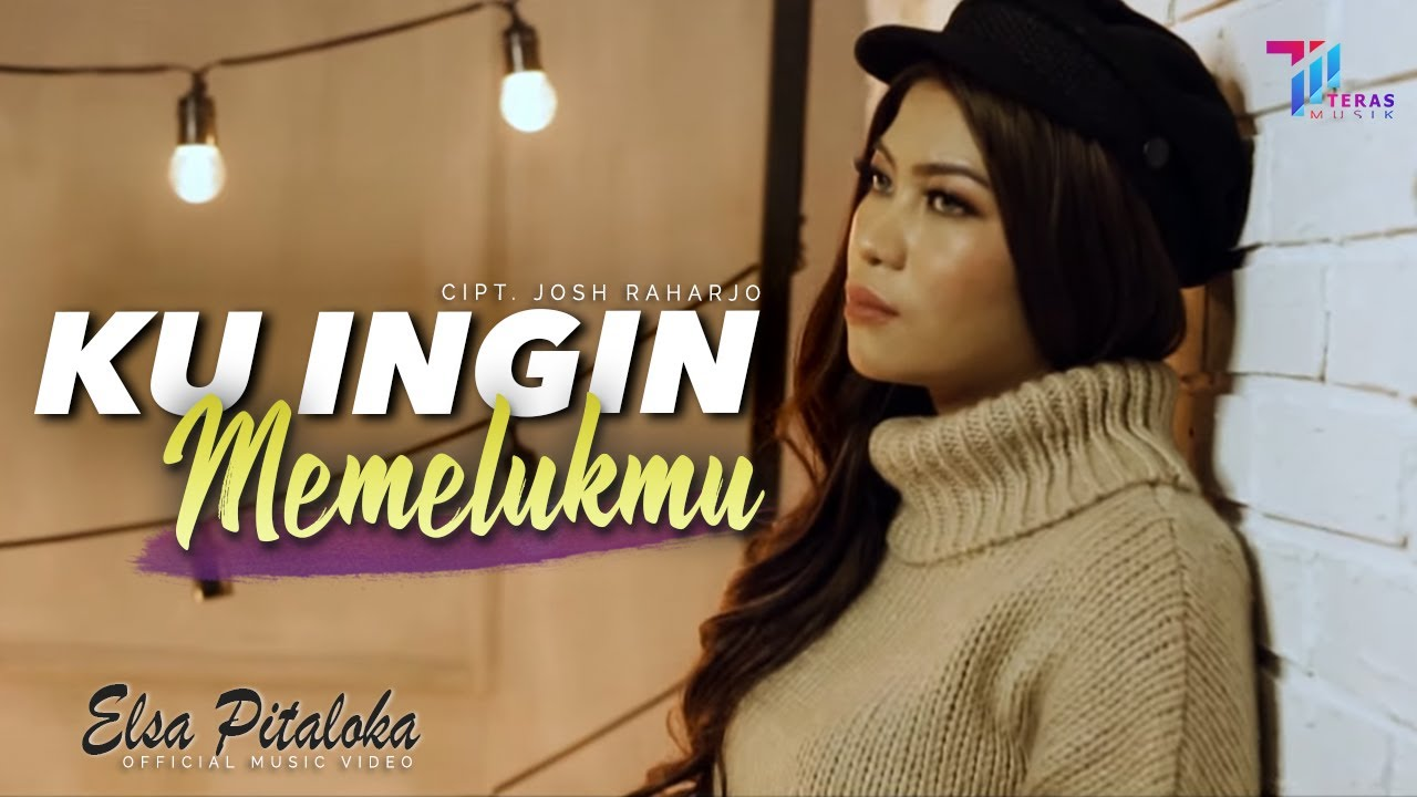 Elsa Pitaloka - KU INGIN MEMELUKMU (Official Music Video)