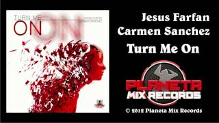 Jesus Farfan & Carmen Sanchez - Turn Me On (Radio Edit)