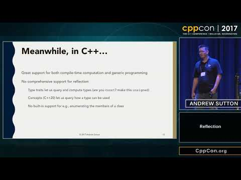 "CppCon 2017: Andrew Sutton ""Reflection"""