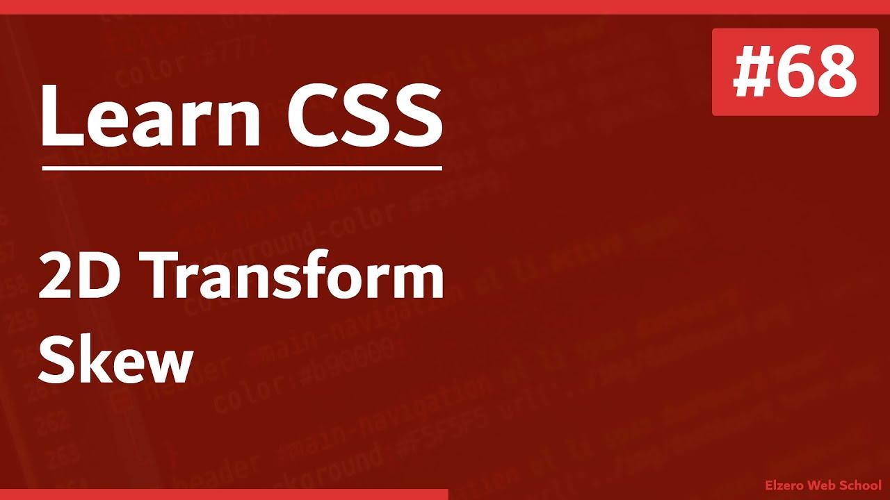 Learn CSS In Arabic 2021 - #68 - 2D Transform - Skew