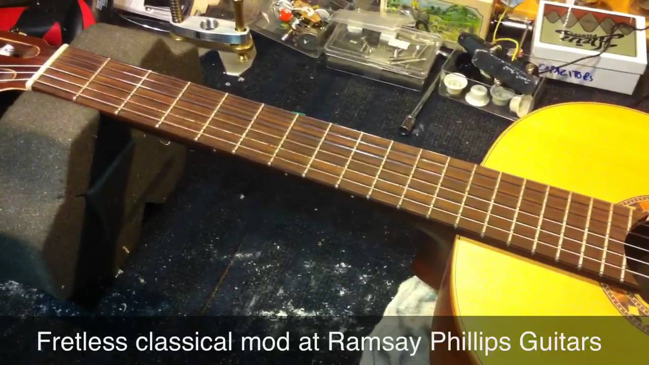 Ramsay Phillips Guitars - Fretless Classical Guitar Mod - YouTube