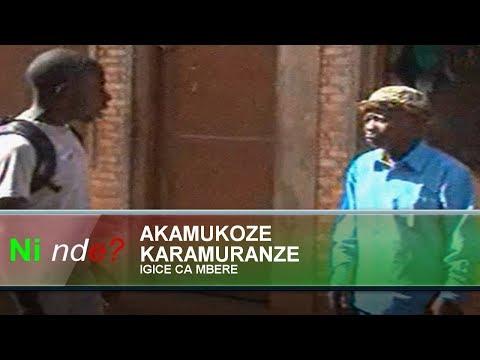 Ninde Burundi Akamukoze Karamuranze (igice ca mbere)