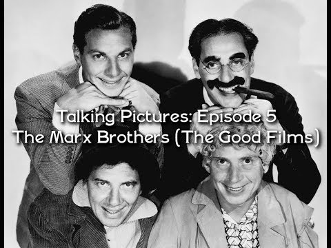 Talking Pictures: Episode 5 - The Marx Brothers (The Good Films)