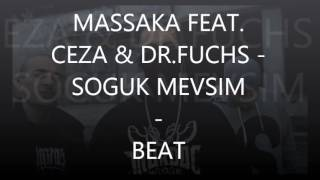 MASSAKA FEAT  CEZA & DR FUCHS  - SOGUK MEVSIM  (BEAT)