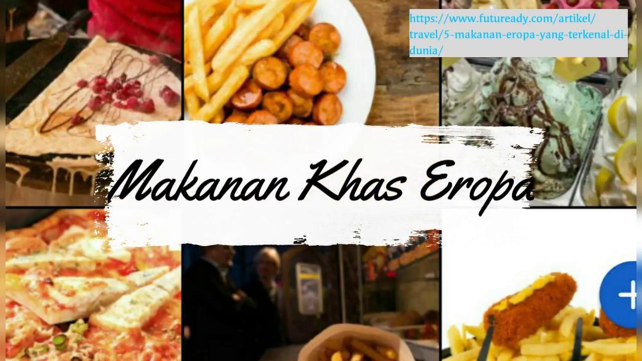 Kuliner Eropa Terkenal Di Dunia Youtube