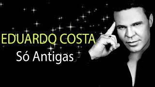 EDUARDO COSTA AS MELHORES MUSICAS EDUARDO COSTA DAS ANTIGAS SO MODAO ALBUM COMPLETO 360p 360p